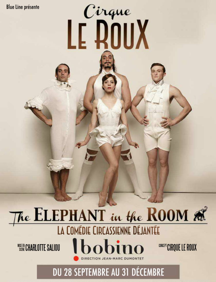 cirque le roux, the elephant in the room, cirque, nouveau cirque, bobino, spectacle cirque, spectacle paris